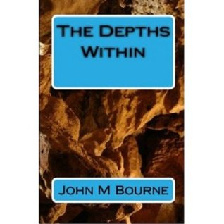 The Depths Within John M. Bourne