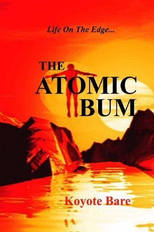 The Atomic Bum  by  Koyote Bare