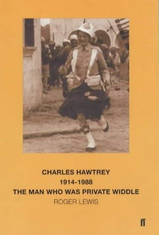 Charles Hawtrey, 1914-1988: The Man Who Was Private Widdle  by  Roger Lewis