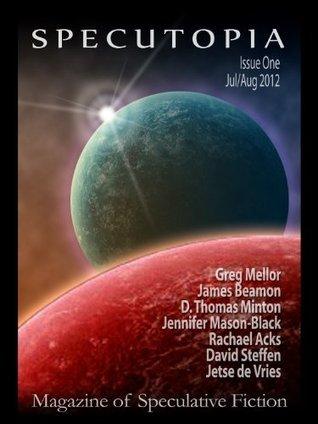 Specutopia - Magazine of Speculative Fiction, Issue One  by  James Beamon