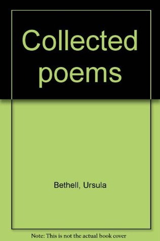 Collected Poems Ursula Bethell