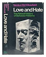 Love and Hate; the Natural History of Behavior Patterns. Translated by Geoffrey Strachan