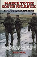 March To The South Atlantic: 42 Commando, Royal Marines, In The Falklands War