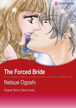 The Forced Bride  by  Natsue Ogoshi