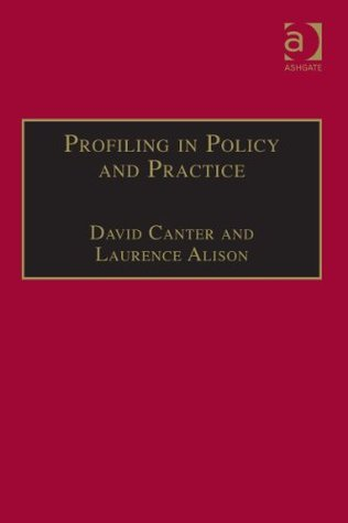 Profiling in Policy and Practice (Offender Profiling Series)  by  David Canter