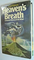 Heaven's Breath. A Natural History of the Wind