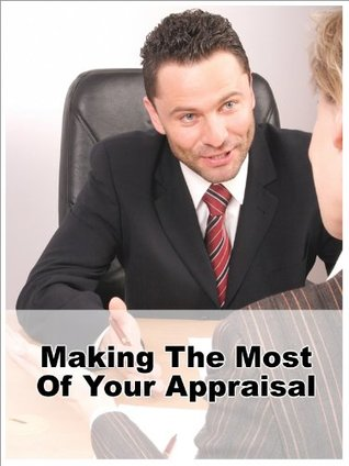 Making The Most Of Your Appraisal  by  Philip James