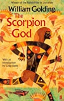 The Scorpion God: Three Short Novels. by William Golding