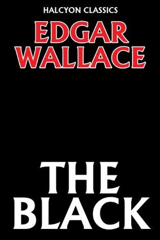 The Black  by  Edgar Wallace (Unexpurgated Edition) by Edgar Wallace