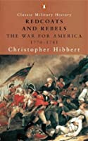 Redcoats And Rebels: The War For America, 1770 1781
