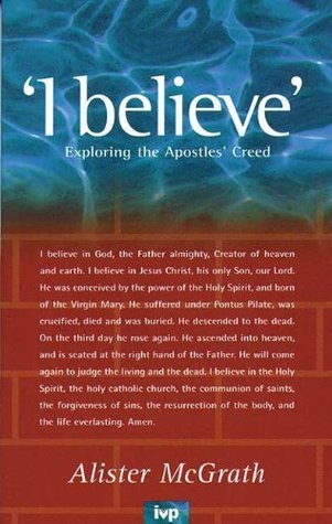 I Believe  by  Alister E. McGrath