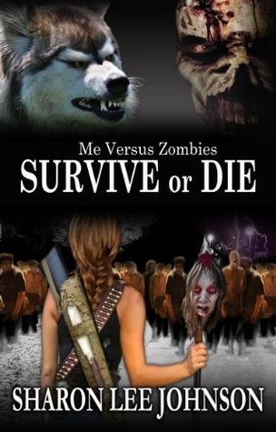 Survive or Die  by  Sharon Lee Johnson