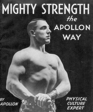 Mighty Strength the Apollon Way  by  Mighty Apollon