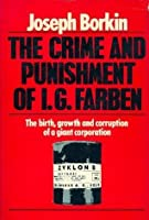 The Crime And Punishment Of I. G. Farben