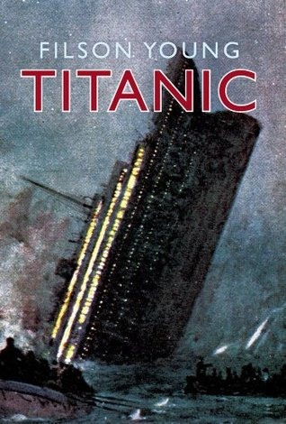 Titanic: Illustrated Edition  by  Filson Young