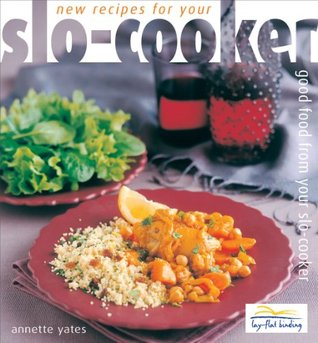 New Recipes for your Slo Cooker Annette Yates