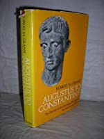 Augustus to Constantine: The Thrust of the Christian Movement into the Roman World