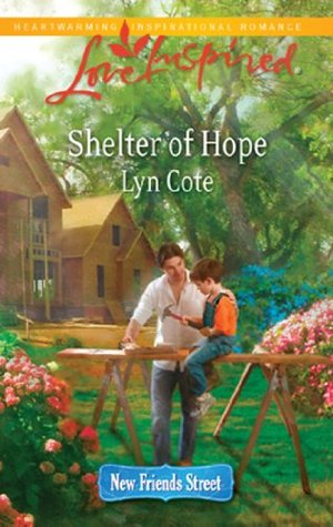 Shelter of Hope (Mills & Boon Love Inspired) (New Friends Street - Book 1)  by  Lyn Cote