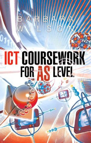 Ict Coursework For As Level  by  Barbara  Wilson