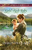 Gold Rush Baby (Mills & Boon Love Inspired Historical) (Alaskan Brides - Book 3)