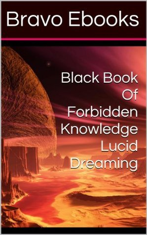 Black Book Of Forbidden Knowledge Lucid Dreaming Bravo Ebooks