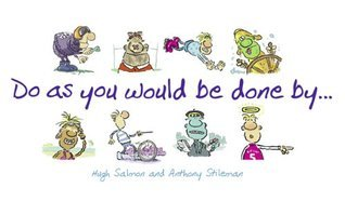 Do As You Would Be Done By  by  Anthony Stileman