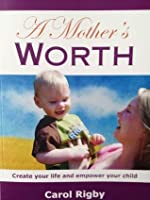 A Mother's Worth