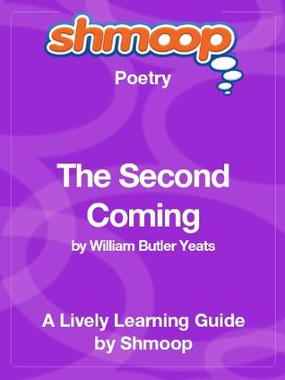 The Second Coming: Shmoop Poetry Guide  by  Shmoop