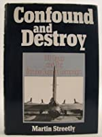 Confound And Destroy: 100 Group And The Bomber Support Campaign