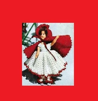 Red Riding Hood Doll Costume - Vintage Crochet Pattern [Annotated]  by  Edith m
