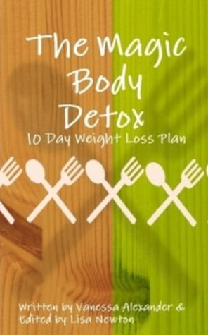 The Magic Body Detox. 10 Day Weight Loss Plan  by  Lisa Newton