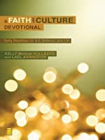 A Faith and Culture Devotional: Daily Reading on Art, Science, and Life