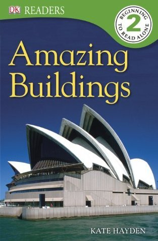 Amazing Buildings (DK Reader Level 2)  by  Kate Hayden