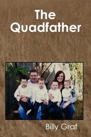 The Quadfather  by  Billy Graf