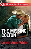 The Missing Colton (Mills & Boon Romantic Suspense) (The Coltons of Wyoming - Book 3)