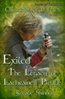 Exiled: The Legacy of Lathraine's Pledge-Book Three (The Chronicles of Caleath)