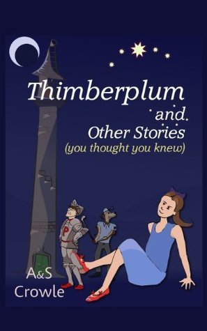 Thimberplum and Other Stories  by  Anna Crowle