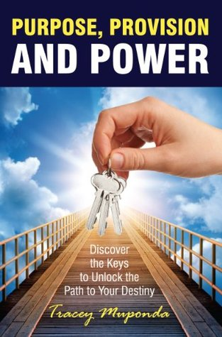 Purpose, Provision and Power  by  Tracey Muponda