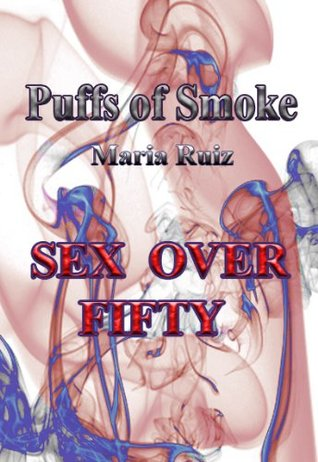 Sex over Fifty  by  Maria Ruiz