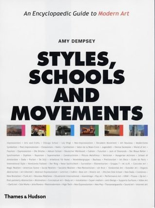 Styles, Schools and Movements: An Encyclopaedic Guide to Modern Art  by  Amy Dempsey