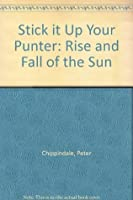Stick It Up Your Punter!: The Rise And Fall Of The Sun
