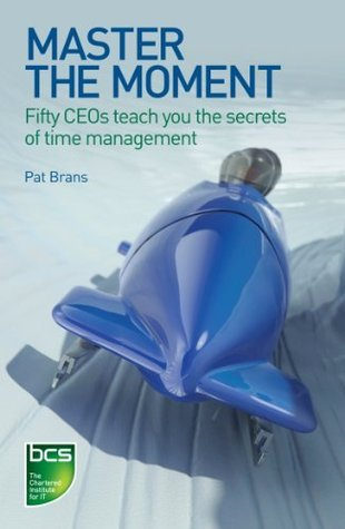 Master the Moment  by  Pat Brans