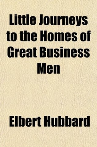 Little Journeys To The Homes Of The Great, Vol. 11  by  Elbert Hubbard