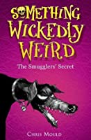 The Smugglers' Secret (Something Wickedly Weird, #5)