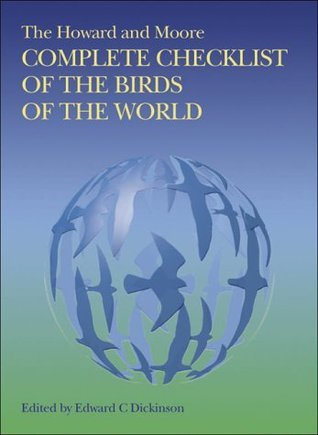 The Howard and Moore Complete Checklist of the Birds of the World. Edward C. Dickinson