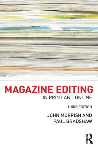 Magazine Editing: In Print and Online  by  John Morrish