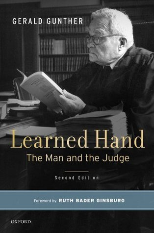 Learned Hand: The Man and the Judge  by  Gerald Gunther