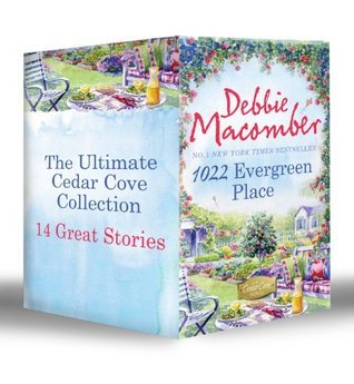 Ultimate Cedar Cove Collection: 16 Lighthouse Road / 204 Rosewood Lane / 311 Pelican Court ... Yakima Street / 1225 Christmas Tree Lane  by  Debbie Macomber
