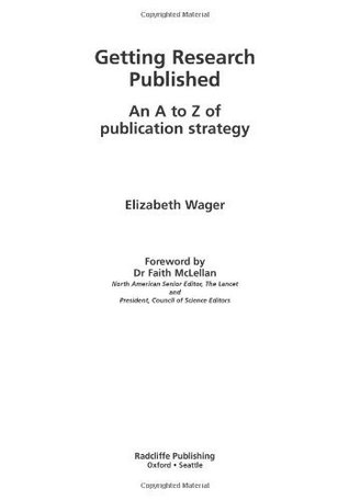 Getting Research Published: An A to Z of Publication Strategy  by  Elizabeth Wager