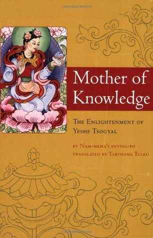 Mother of Knowledge: Enlightenment of Yeshe Tsogyal (Tibetan Translation Series) Tarthang Tulku